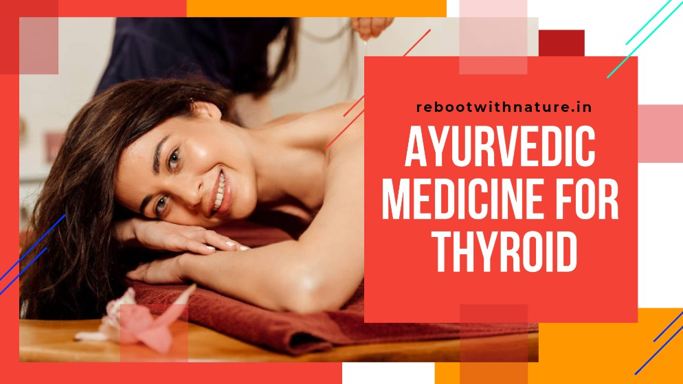 Ayurvedic Medicine For Thyroid