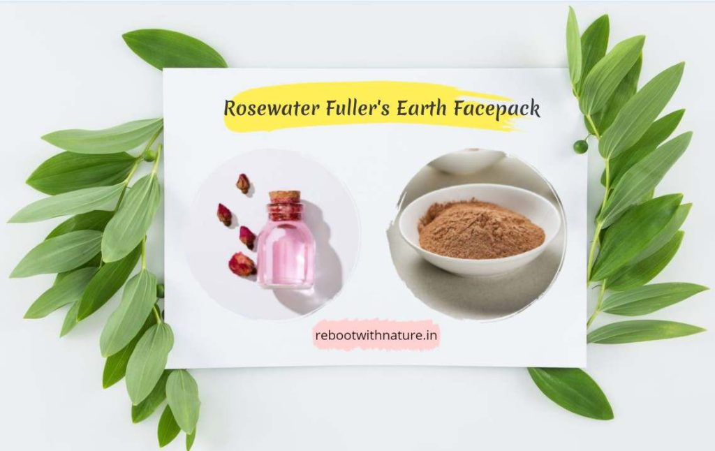 Rose Water and Fuller's Earth Face Pack for skin